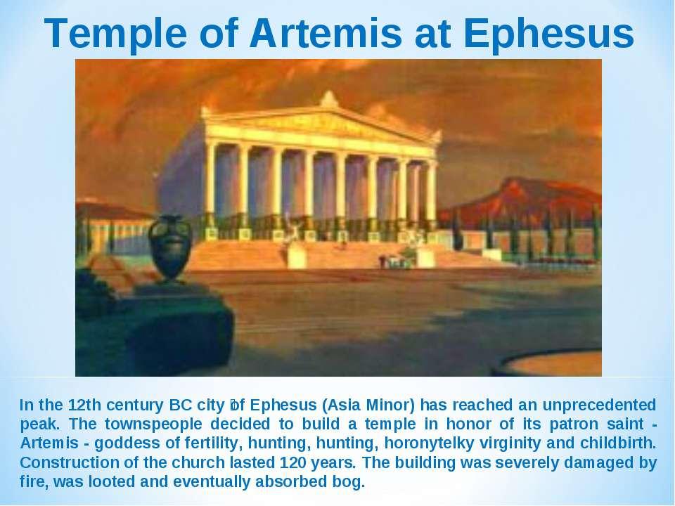 Temple of Artemis at Ephesus In the 12th century BC city of Ephesus (Asia Min...