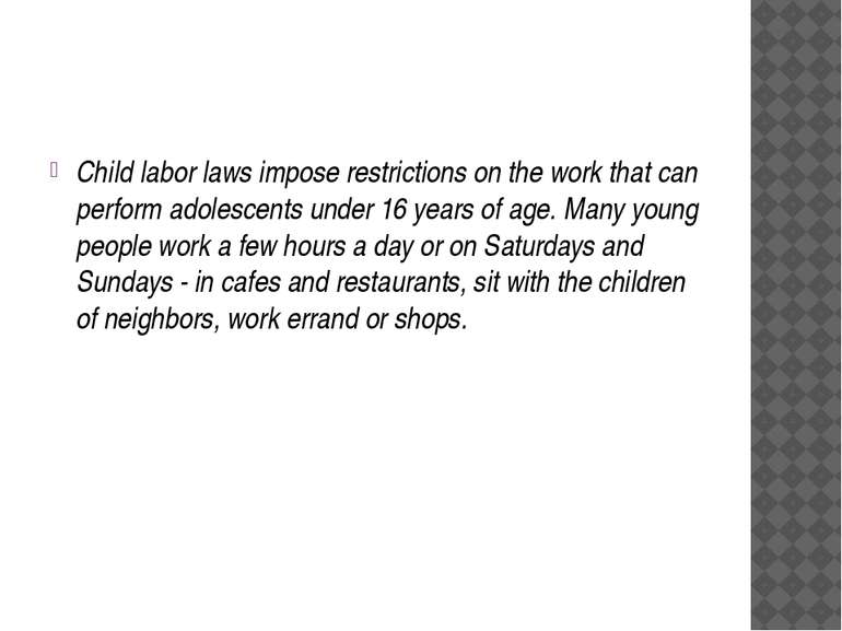 Child labor laws impose restrictions on the work that can perform adolescents...