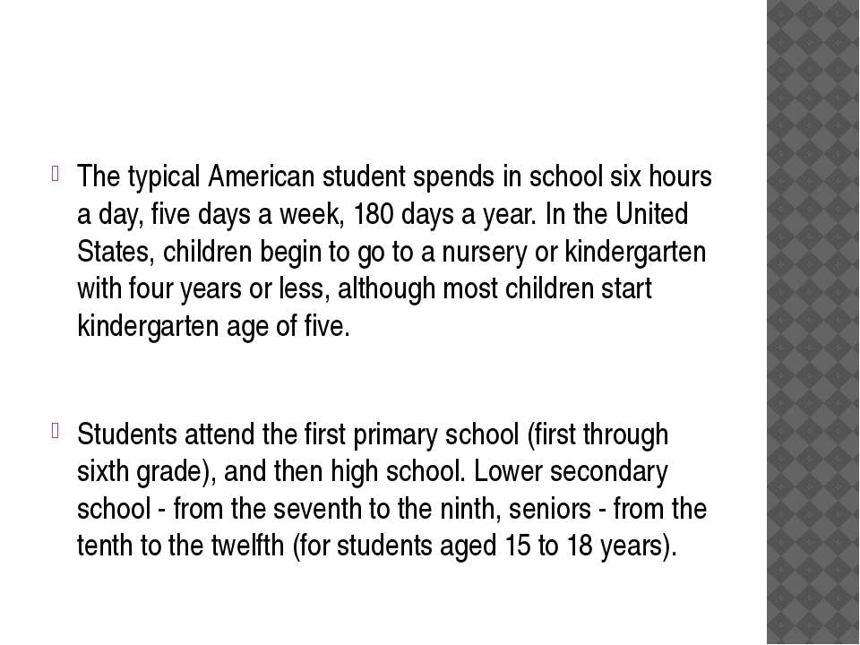 The typical American student spends in school six hours a day, five days a we...