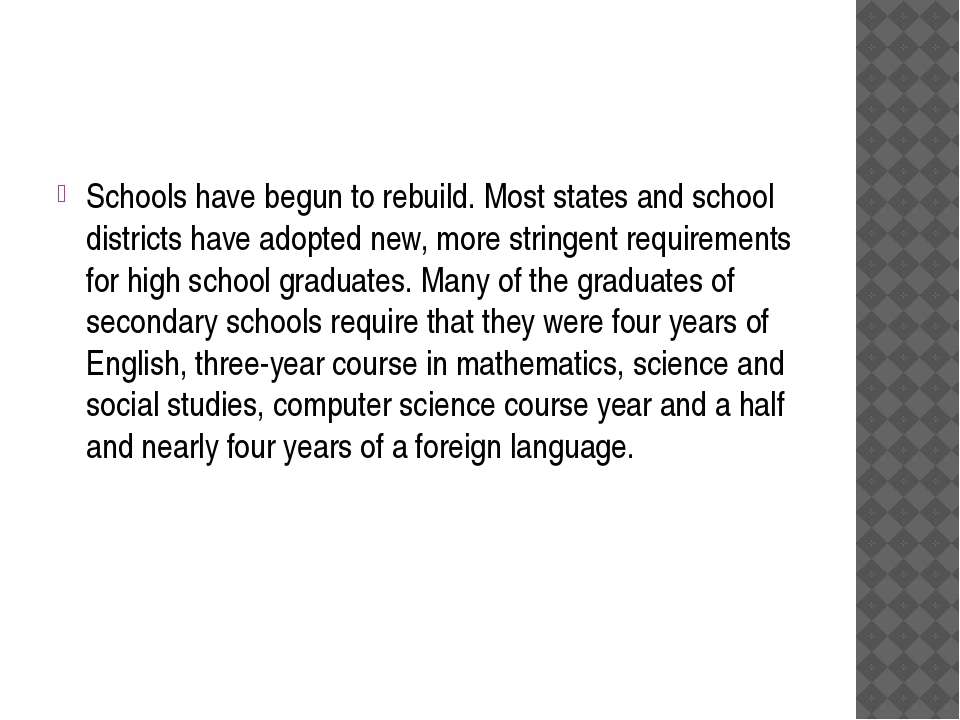 Schools have begun to rebuild. Most states and school districts have adopted ...