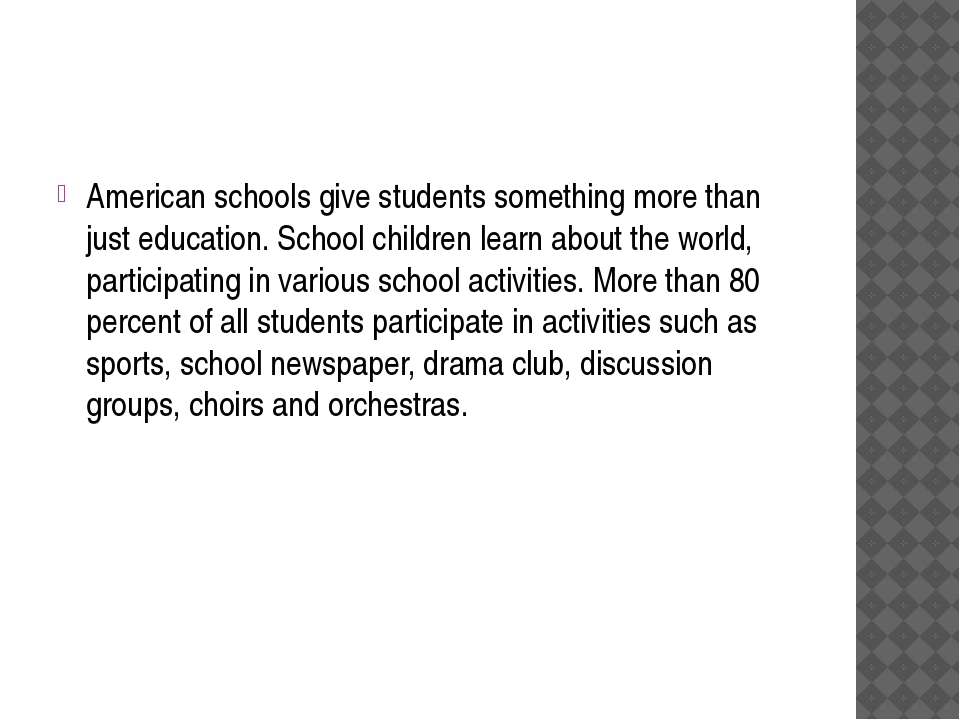 American schools give students something more than just education. School chi...