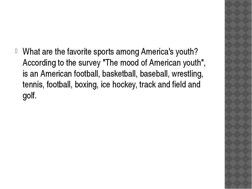 "What are the favorite sports among America's youth? According to the survey ""..."