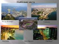 Найбільші міста Ріо-де-Жанейро Сальвадор Сан-Паулу Форталеза Белу-Орізонті