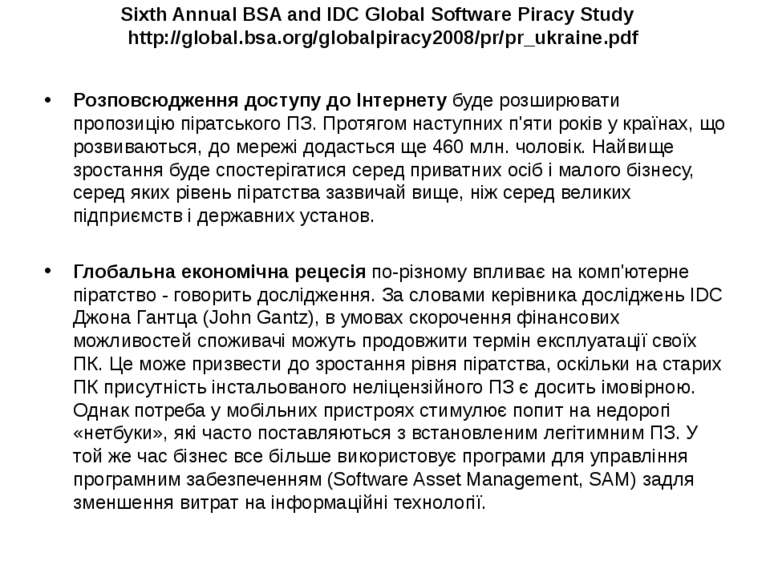 Sixth Annual BSA and IDC Global Software Piracy Study http://global.bsa.org/g...