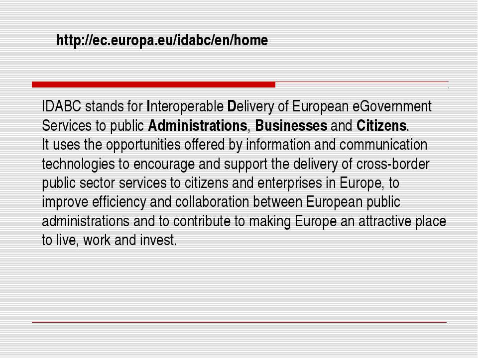 IDABC stands for Interoperable Delivery of European eGovernment Services to p...