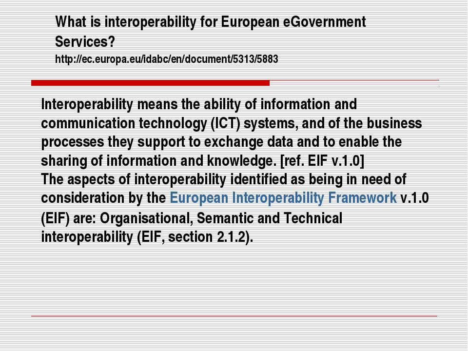 Interoperability means the ability of information and communication technolog...