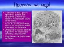З 1вересня 1651 року і протягом 8 років він потрапив у полон до піратів, був ...