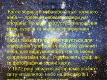 Карта зоряного неба або Атлас зоряного неба — проекція небесної сфери на площ...
