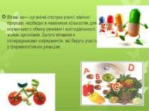 Вітамі ни— органічні сполуки різної хімічної природи, необхідні в невеликих к...