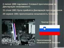 Прапор Словенії 2 липня 1990 парламент Словенії проголосував за Декларацію не...