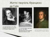 Життя і творчість Франциско де Гойя Ф. Гойя. Автопортрет. Олія, близько 1788 ...