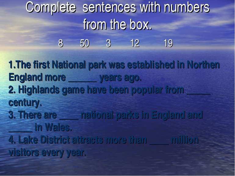 1.The first National park was established in Northen England more ______ year...