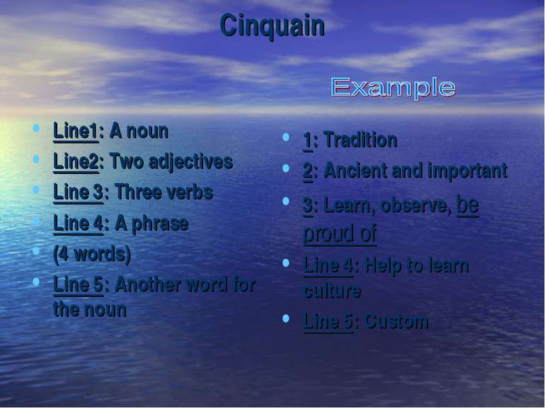 Cinquain Line1: A noun Line2: Two adjectives Line 3: Three verbs Line 4: A ph...