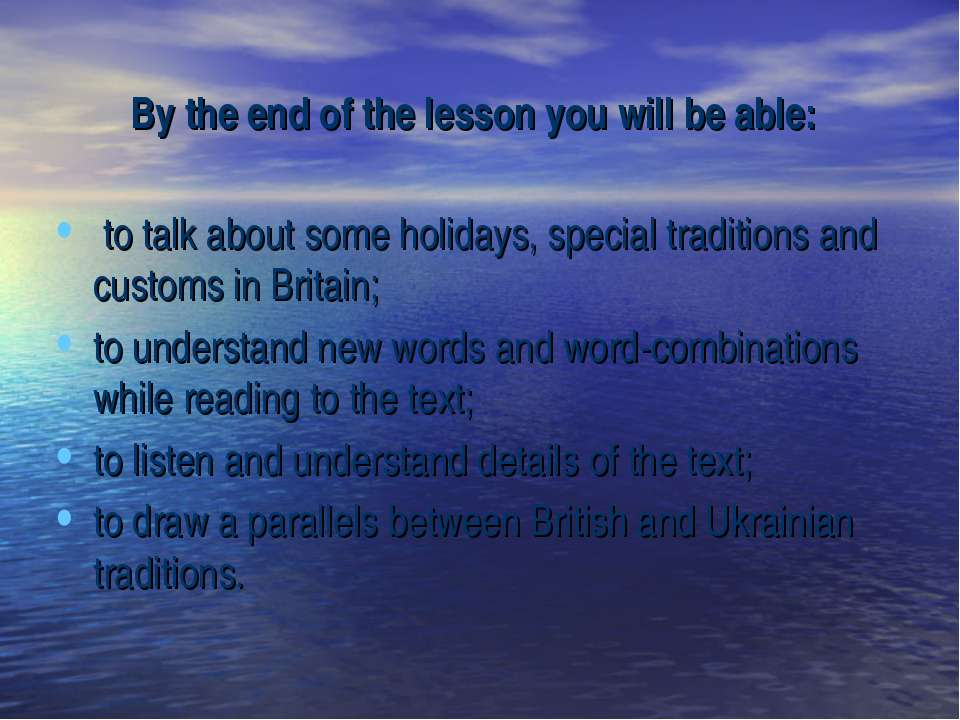 By the end of the lesson you will be able: to talk about some holidays, speci...