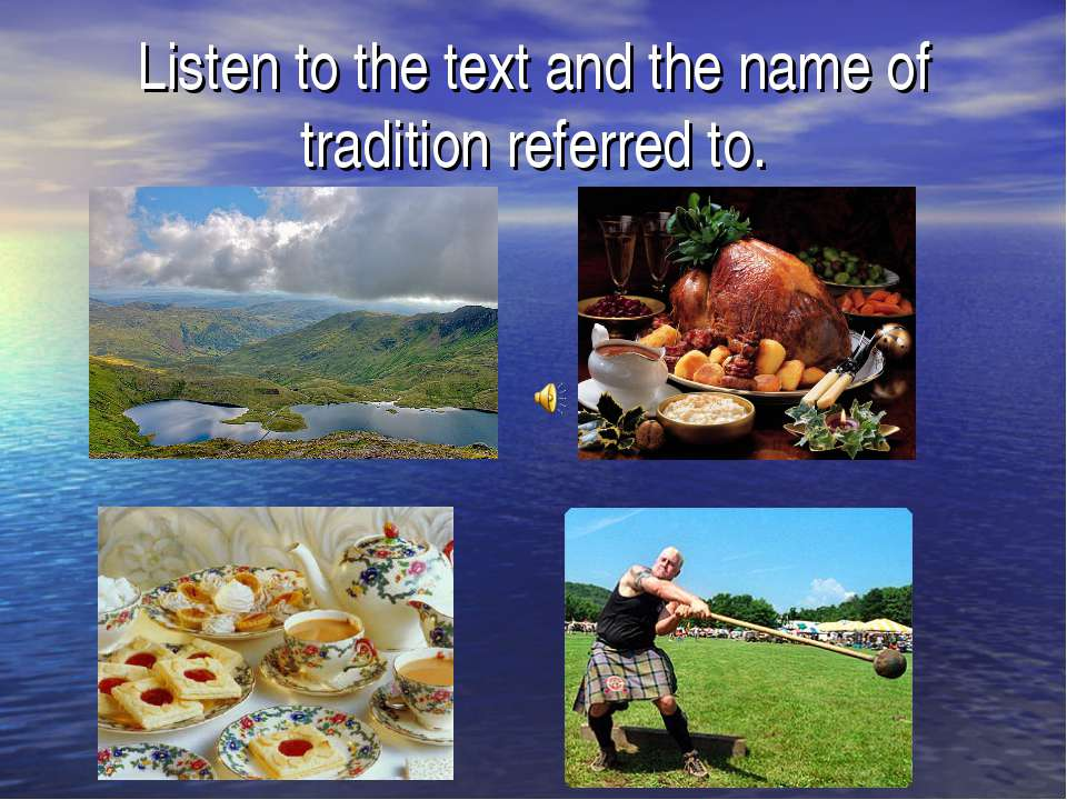 Listen to the text and the name of tradition referred to.