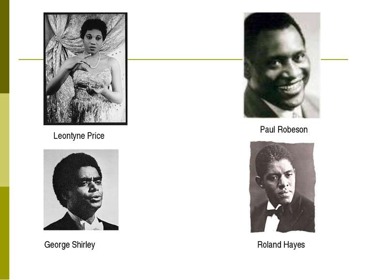 Roland Hayes Paul Robeson George Shirley Leontyne Price