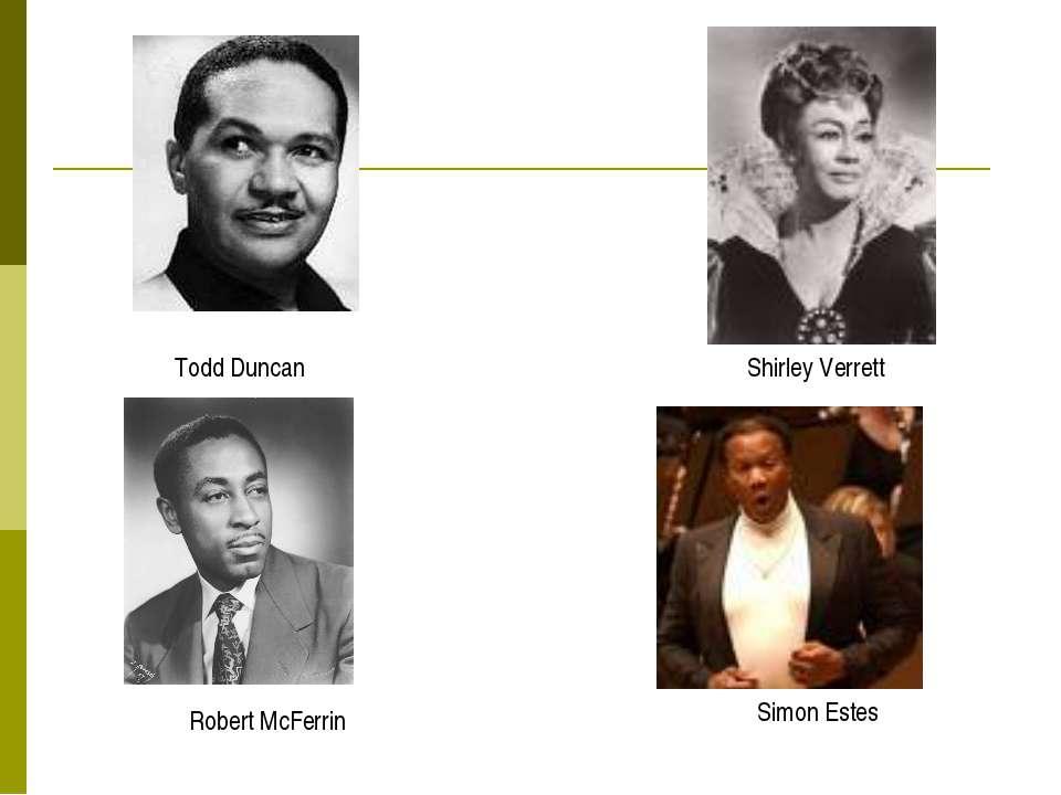 Simon Estes Shirley Verrett Robert McFerrin Todd Duncan