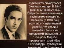 У дитинстві виховувався батьками матері. В 1940 році, в 12-річному віці, Ґабр...