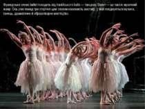 Французьке слово ballet походить від італійського ballo — танцюю. Балет — це ...