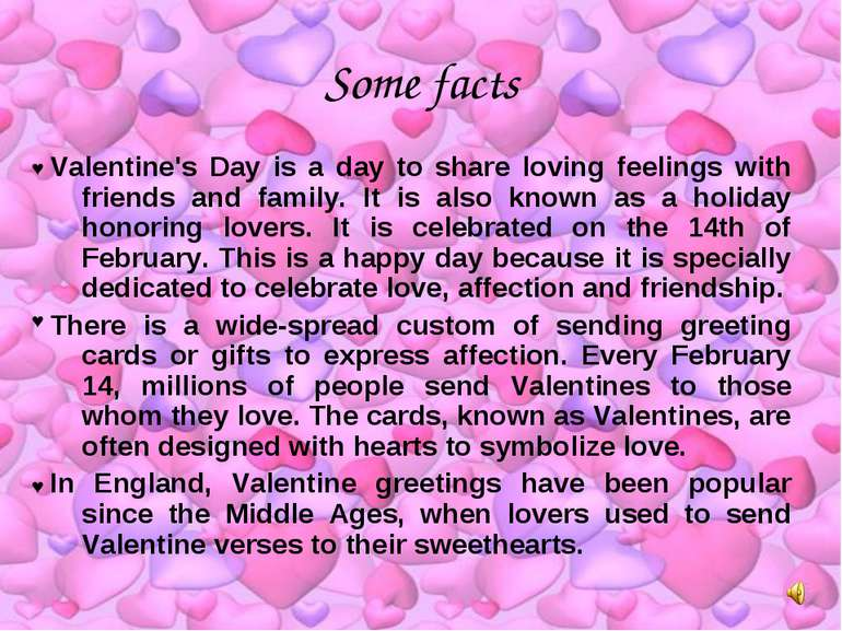 Some facts Valentine's Day is a day to share loving feelings with friends and...