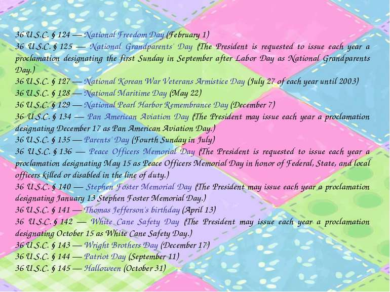 36 U.S.C.§124 — National Freedom Day (February 1) 36 U.S.C.§125 — Nationa...