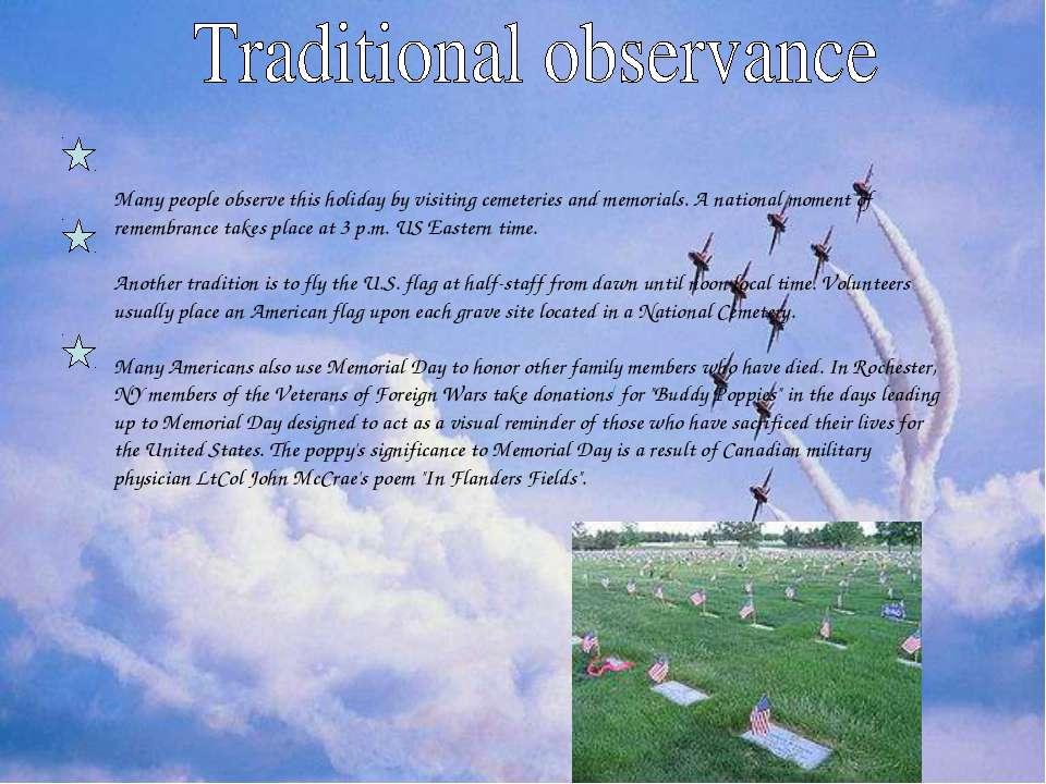 Many people observe this holiday by visiting cemeteries and memorials. A nati...