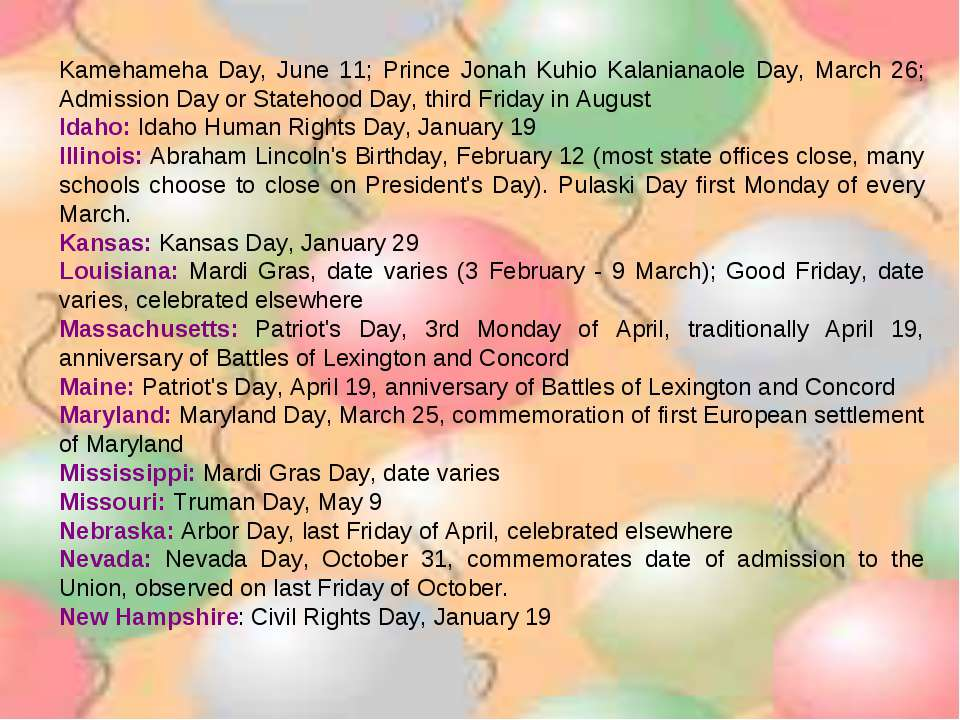Kamehameha Day, June 11; Prince Jonah Kuhio Kalanianaole Day, March 26; Admis...