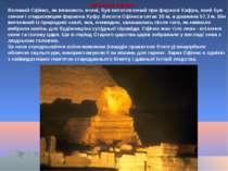 Великий Сфінкс, як вважають вчені, був виготовлений при фараоні Хафра, який б...