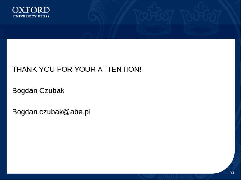 THANK YOU FOR YOUR ATTENTION! Bogdan Czubak Bogdan.czubak@abe.pl *