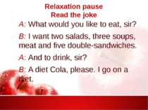 Relaxation pause Read the joke A: What would you like to eat, sir? B: I want ...