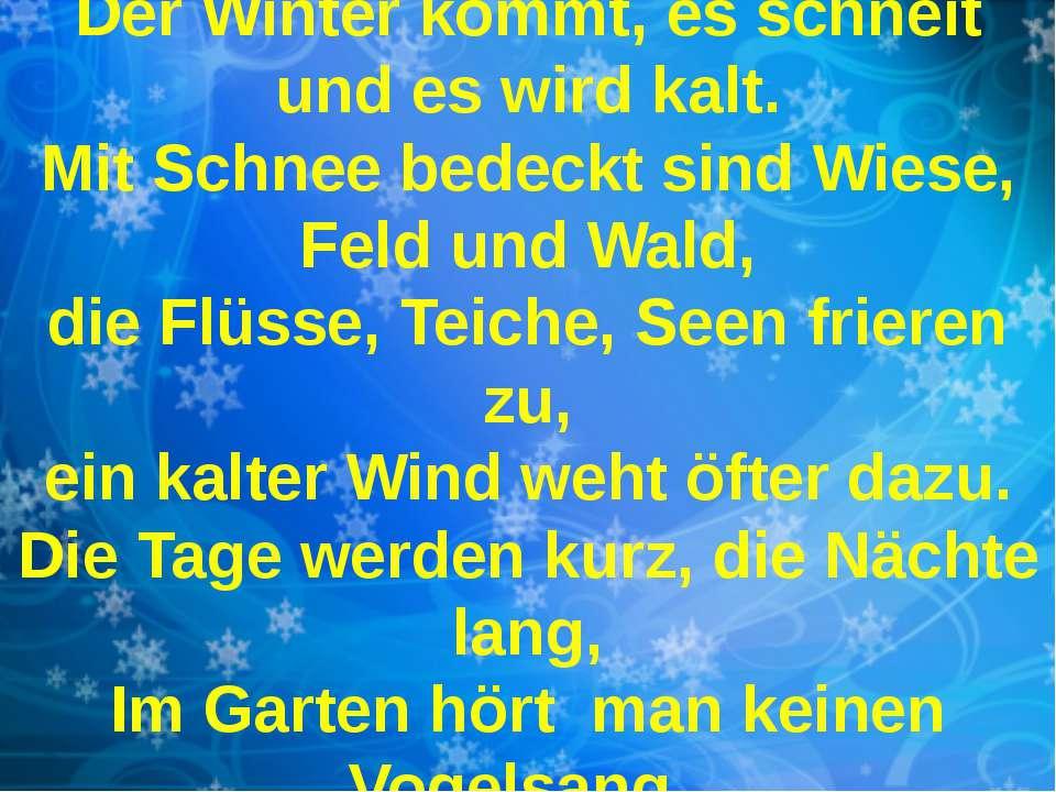 Der Winter kommt, es schneit und es wird kalt. Mit Schnee bedeckt sind Wiese,...
