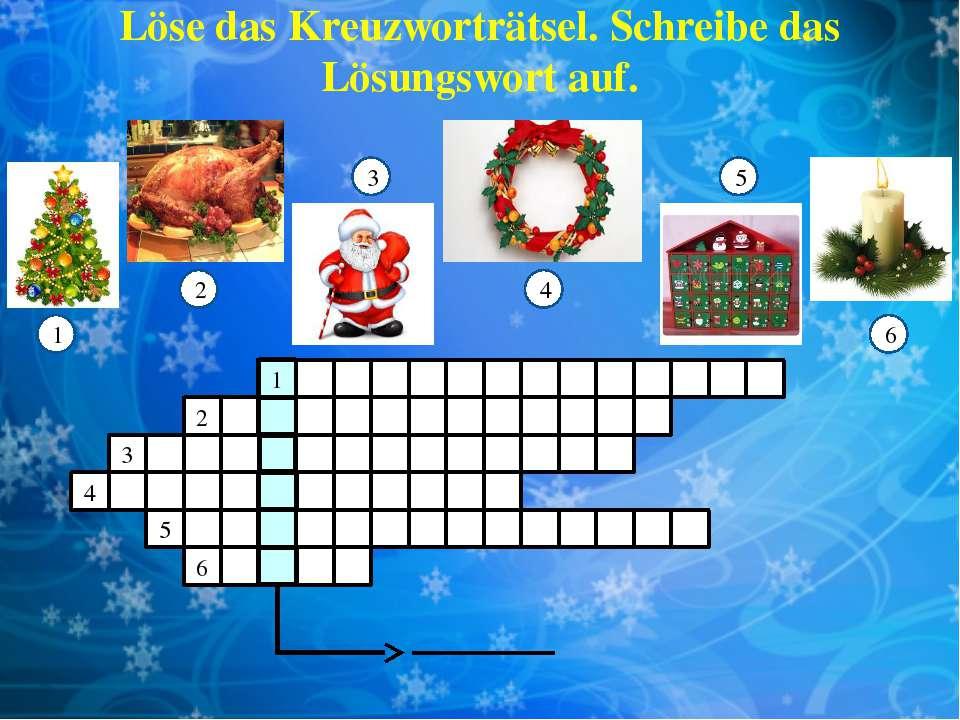 Löse das Kreuzworträtsel. Schreibe das Lösungswort auf. 1 2 3 6 4 5 1 2 3 4 5 6