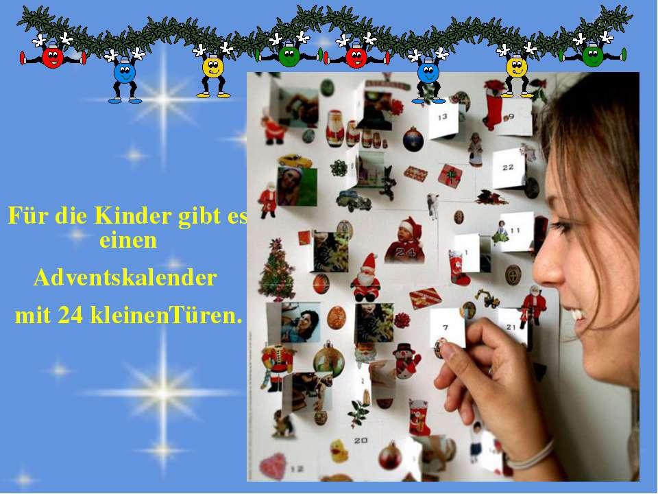 Für die Kinder gibt es einen Adventskalender mit 24 kleinenTüren.