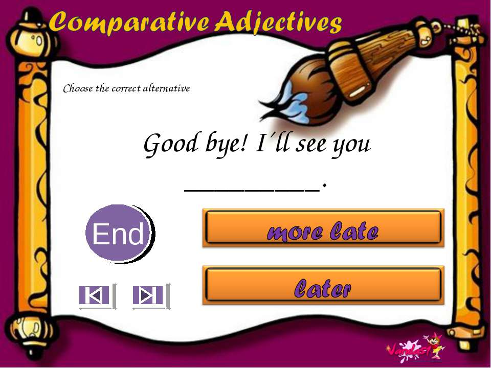 Good bye! I´ll see you _________. 10 9 8 7 6 5 4 3 2 1 End Choose the correct...