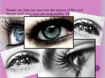 People say that our eyes are the mirror of the soul. People with grey eyes ar...