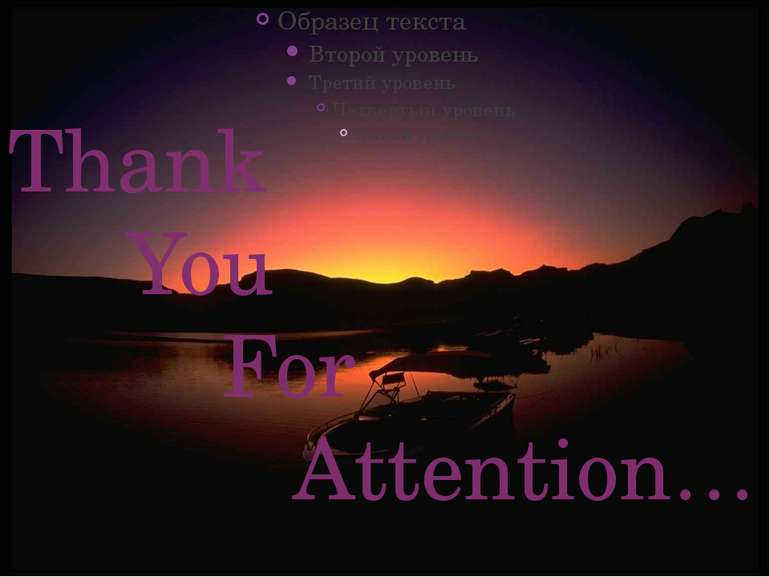 Thank You For Attention…