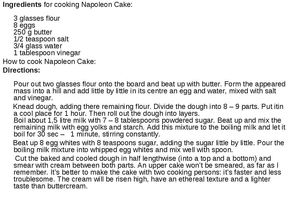Ingredients for cooking Napoleon Cake: 3 glasses flour 8 eggs 250 g butter 1/...