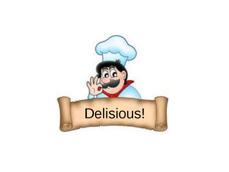 Delisious!