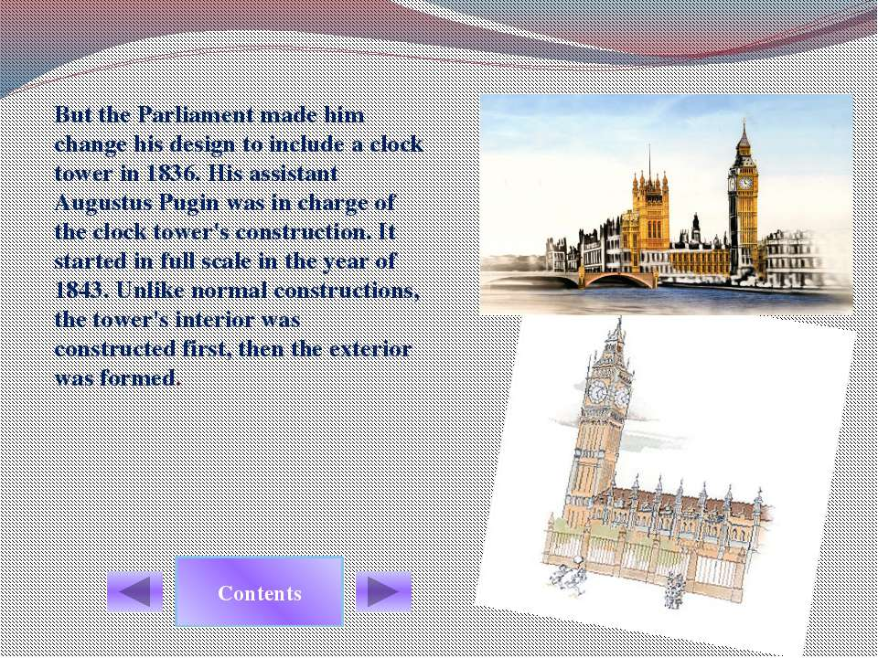 Big Ben is a good place to visit. Contents