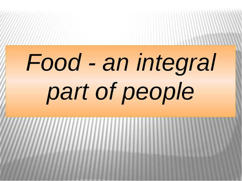 Food - an integral part of people