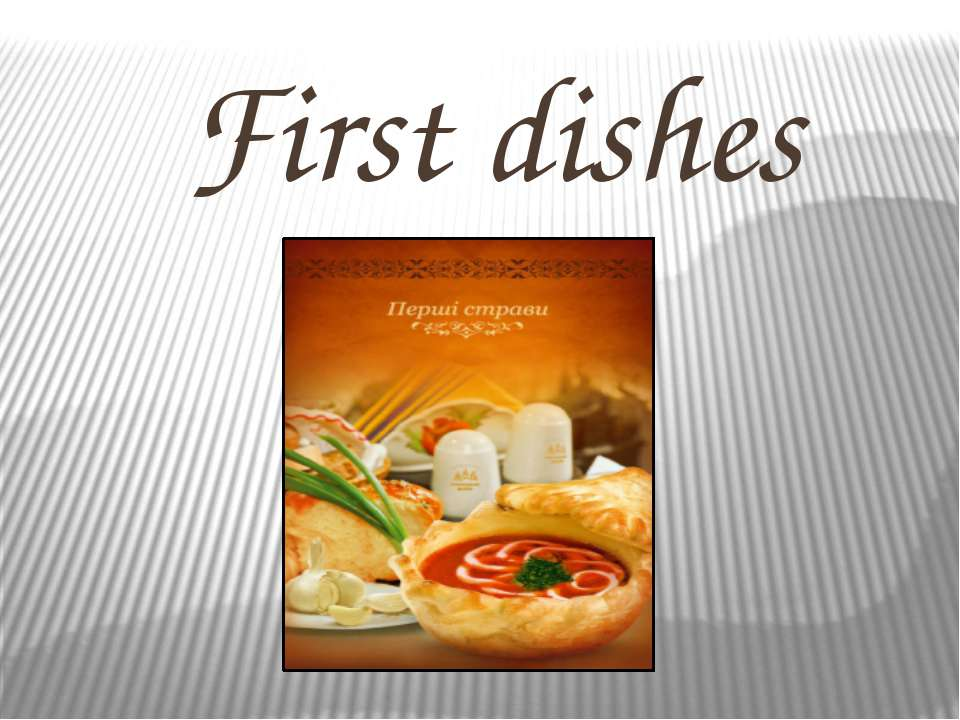 First dishes