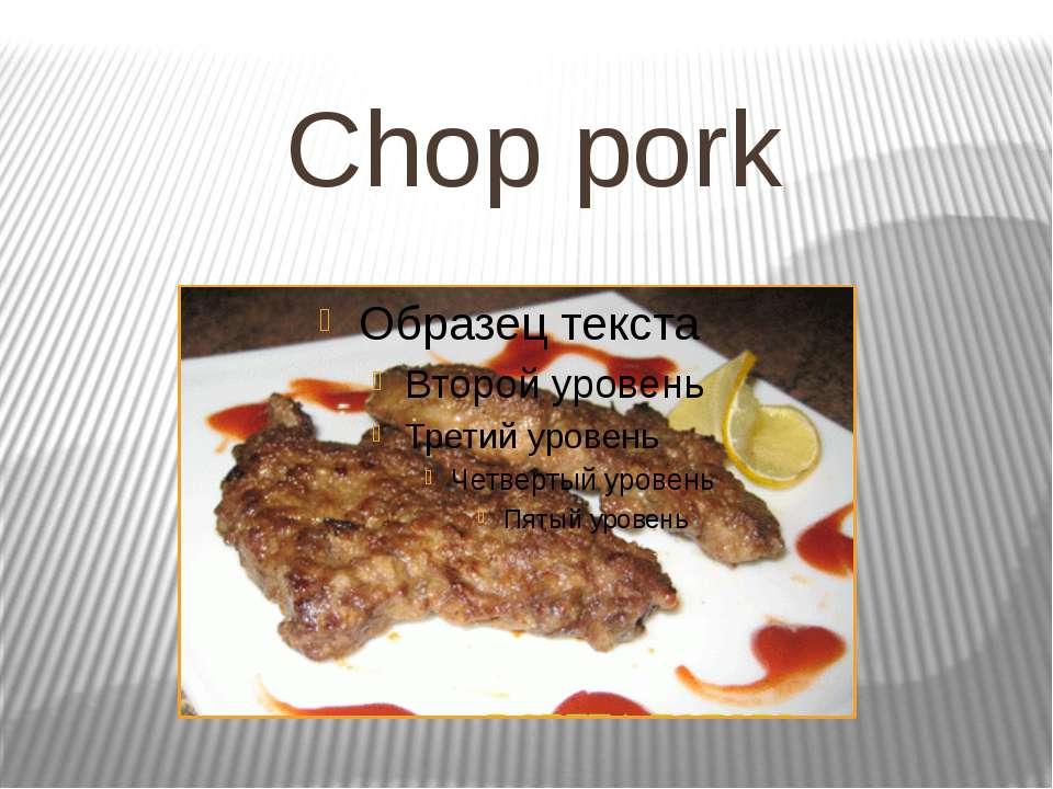 Chop pork