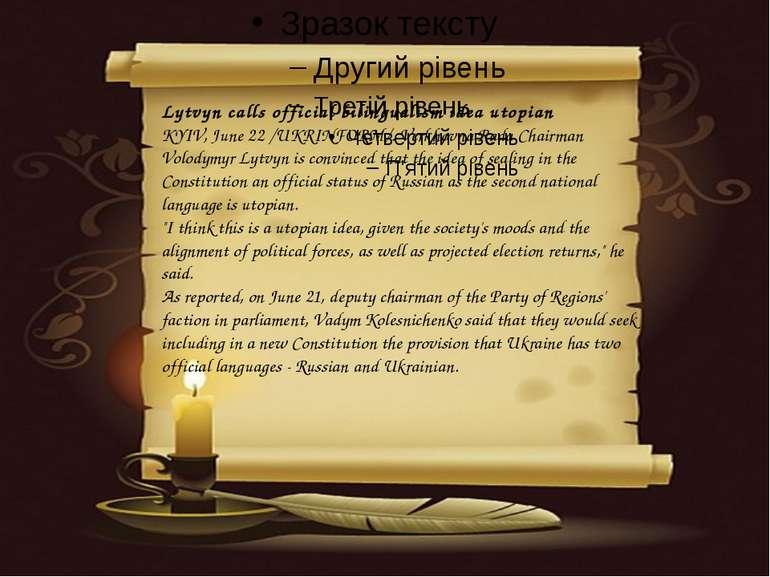 Lytvyn calls official bilingualism idea utopian KYIV, June 22 /UKRINFORM/. Ve...