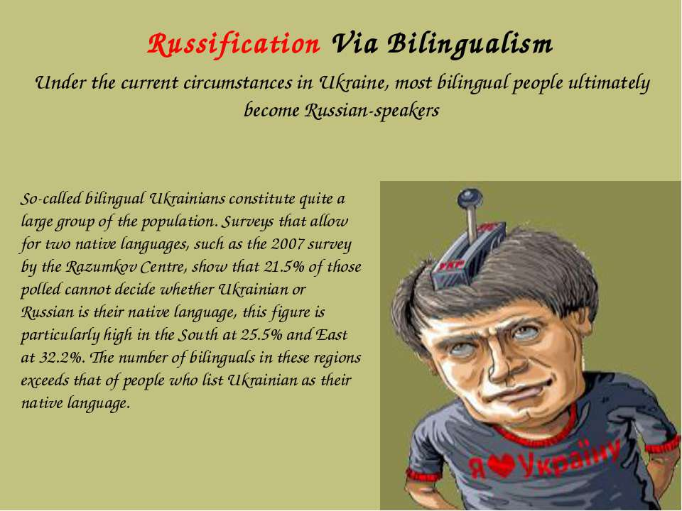 Russification Via Bilingualism Under the current circumstances in Ukraine, mo...