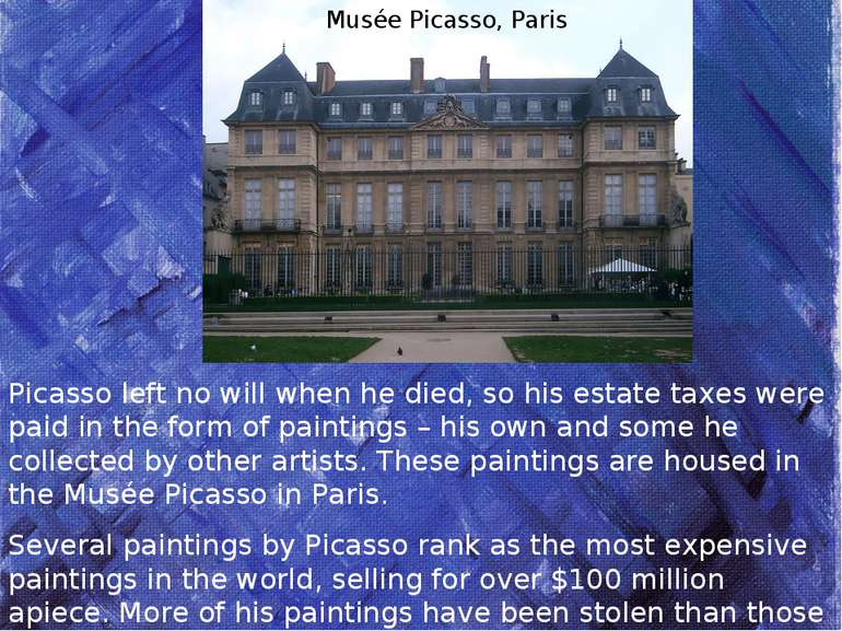 Picasso left no will when he died, so his estate taxes were paid in the form ...