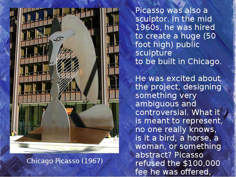 Chicago Picasso (1967) Picasso was also a sculptor. In the mid 1960s, he was ...