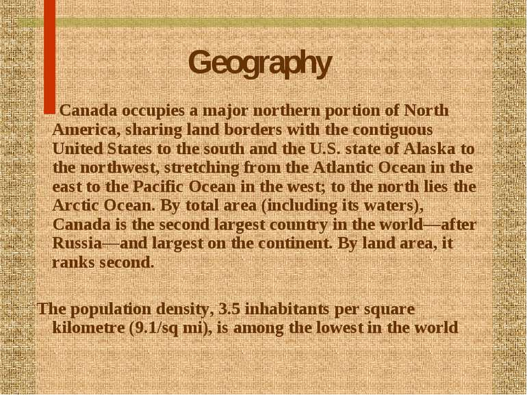 Geography Canada occupies a major northern portion of North America, sharing ...