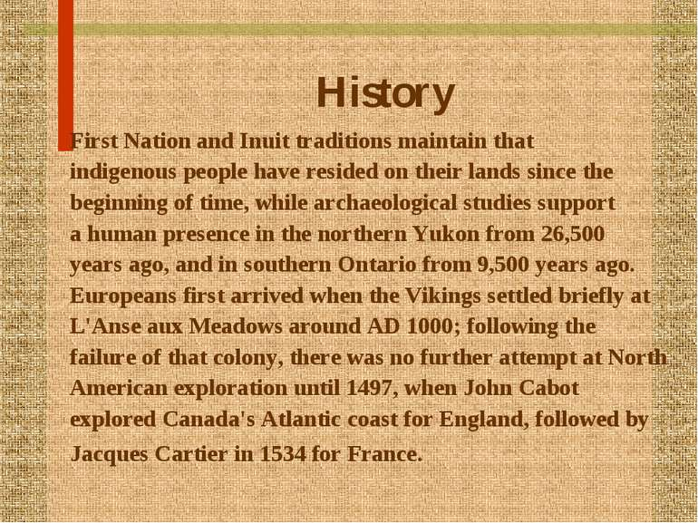 History First Nation and Inuit traditions maintain that indigenous people hav...