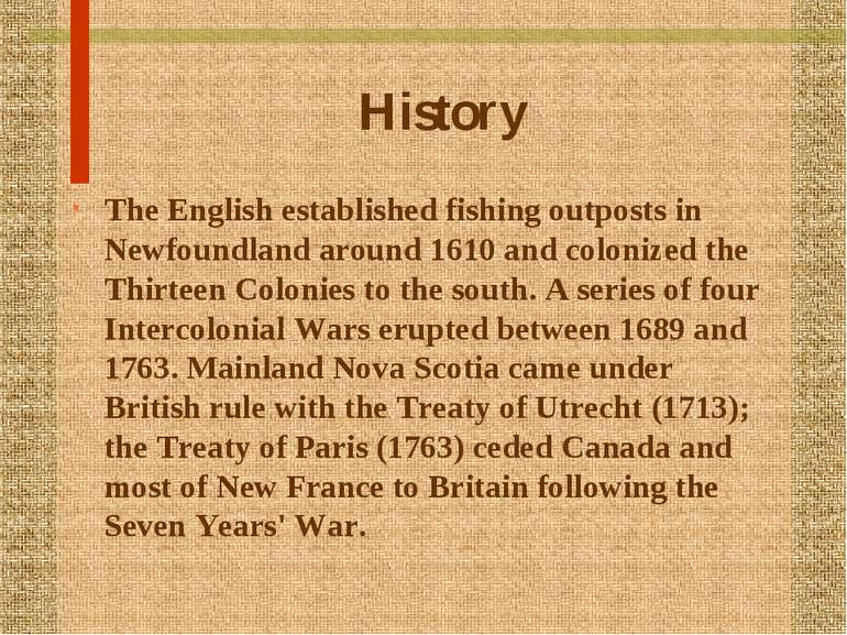 History The English established fishing outposts in Newfoundland around 1610 ...
