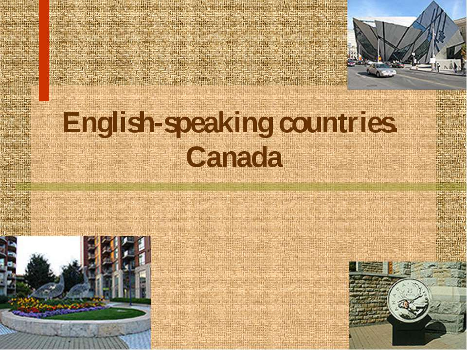 English-speaking countries. Canada